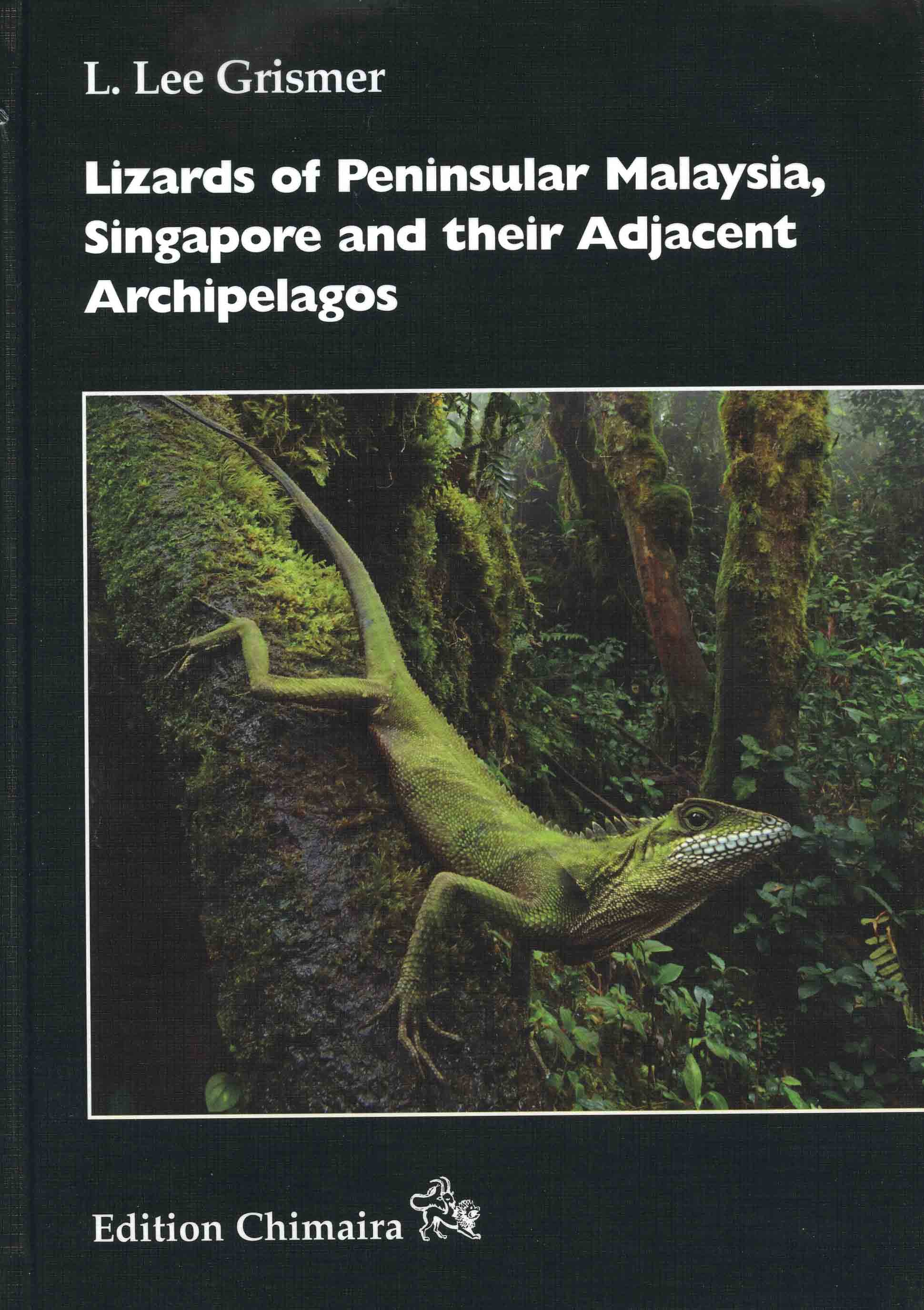 Image for Lizards of Peninsular Malaysia, Singapore, and their Adjacent Archipelagos,
