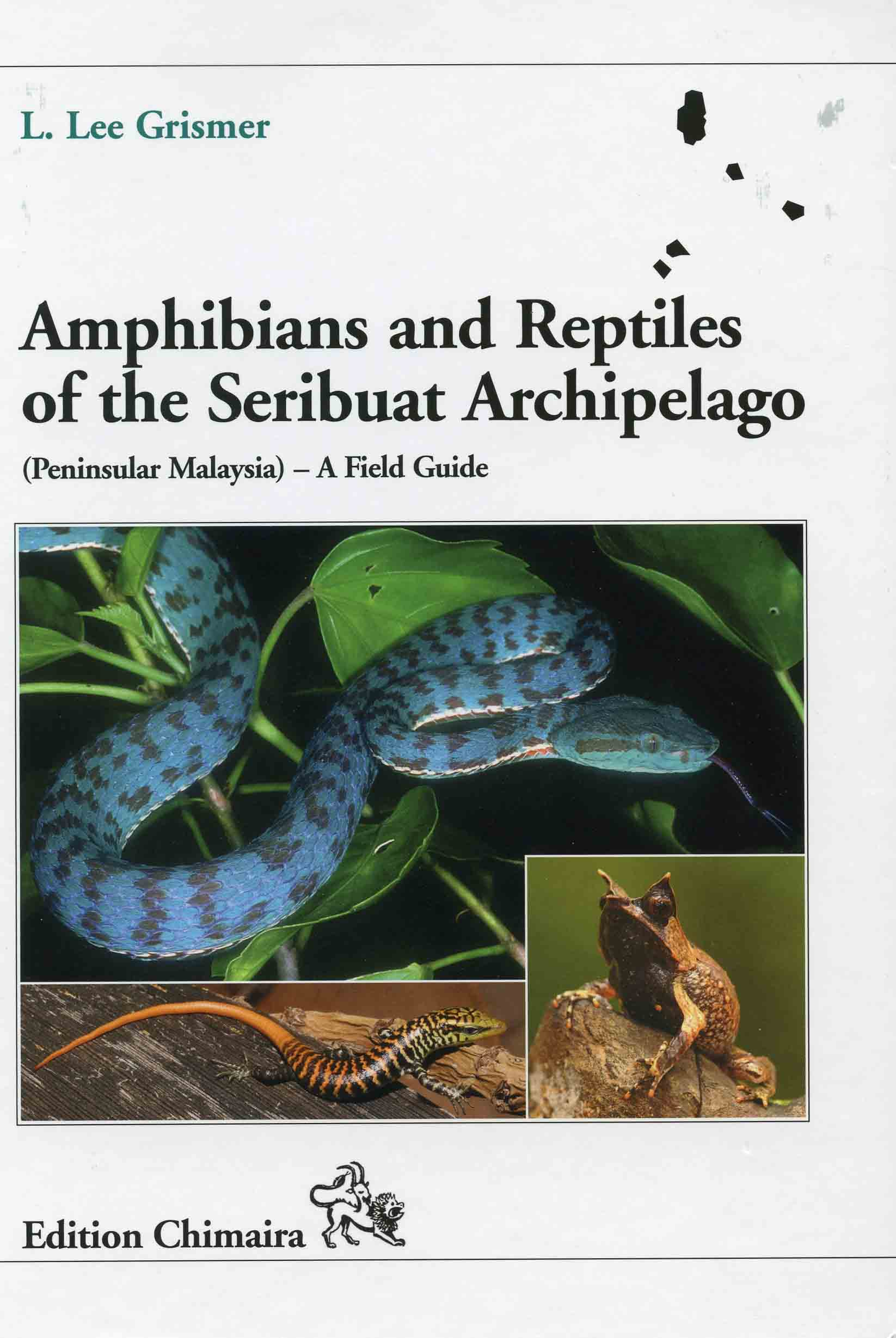 Image for Amphibians and Reptiles of the Seribuat Archipelago: (Penninsular Malaysia) – A Field Guide,