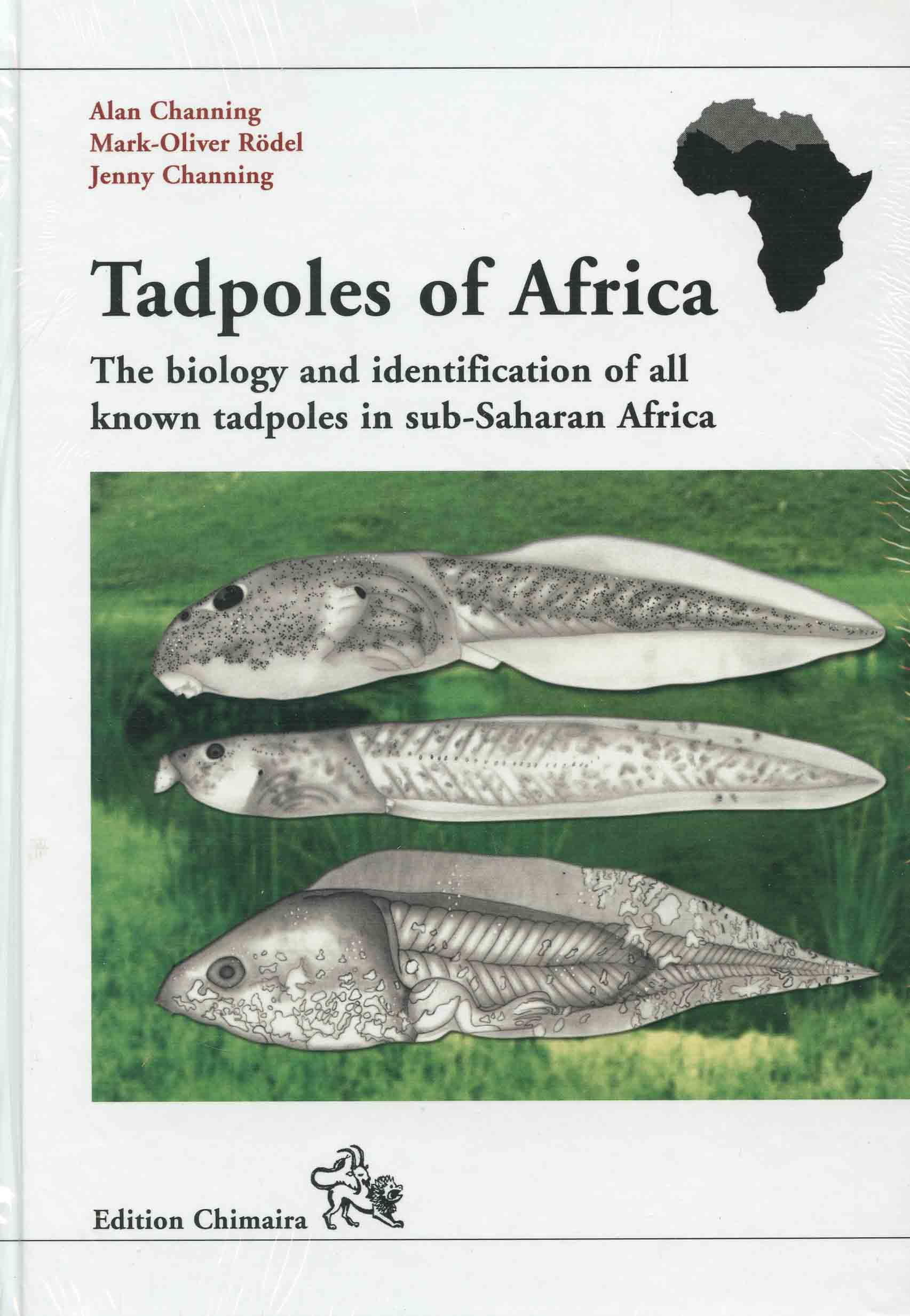 Image for Tadpoles of Africa: The Biology and Identification of all Known Tadpoles in Sub-Saharan Africa,