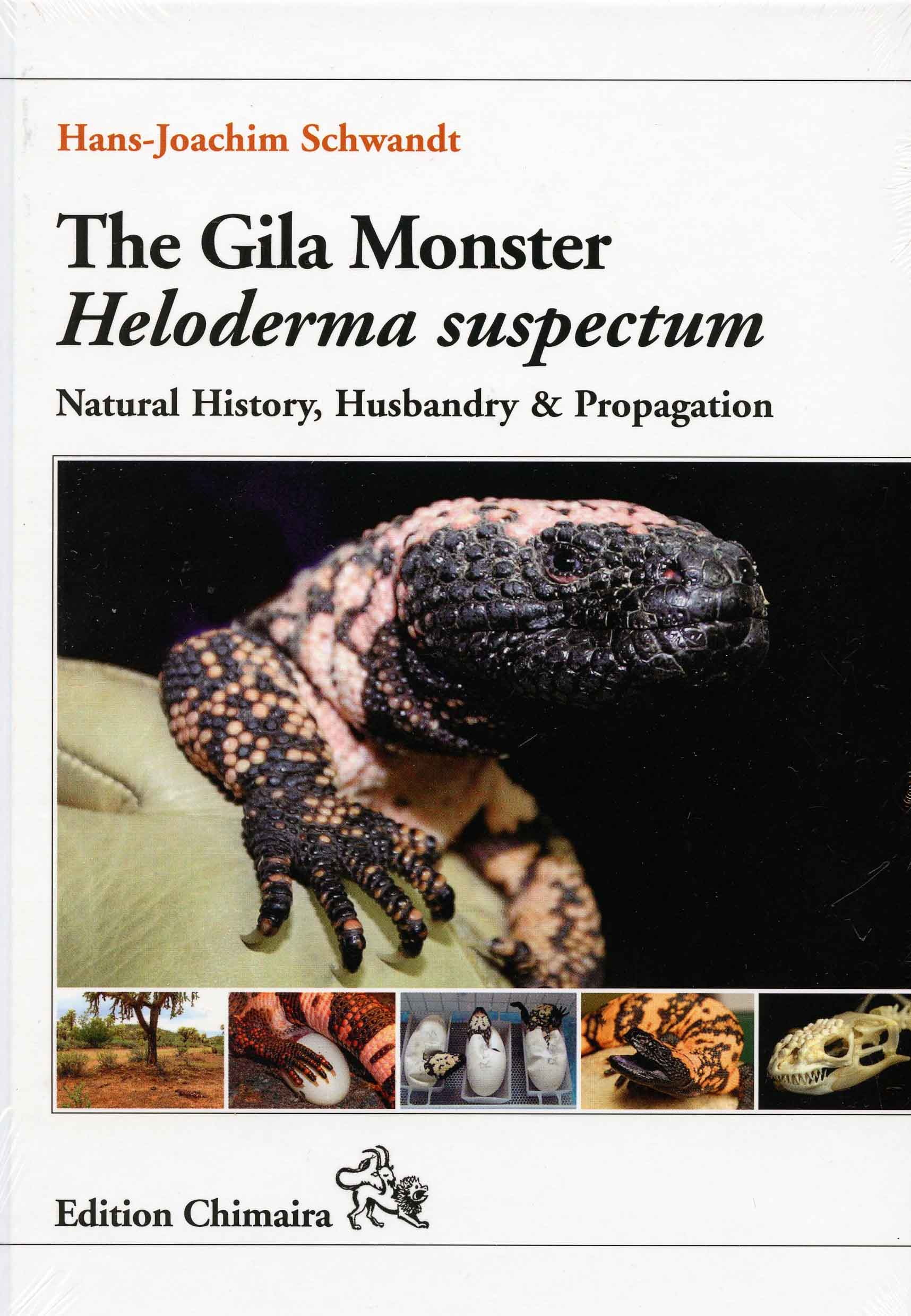 Image for The Gila Monster Heloderma suspectum: Natural History, Husbandry & Propagation.