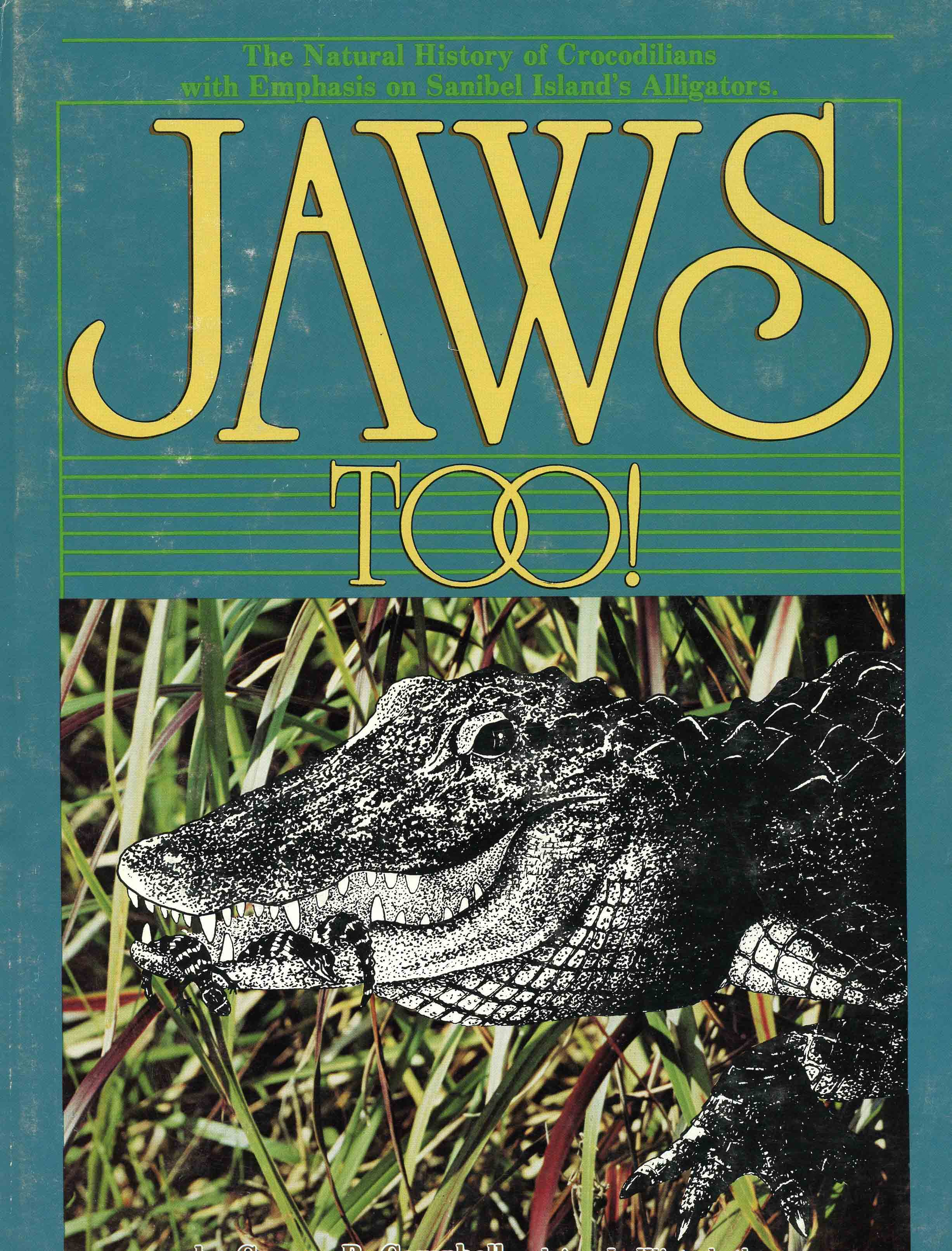Image for Jaws Too! The Natural History of Crocodilins with Emphasis on Sanibel Island's Alligators,