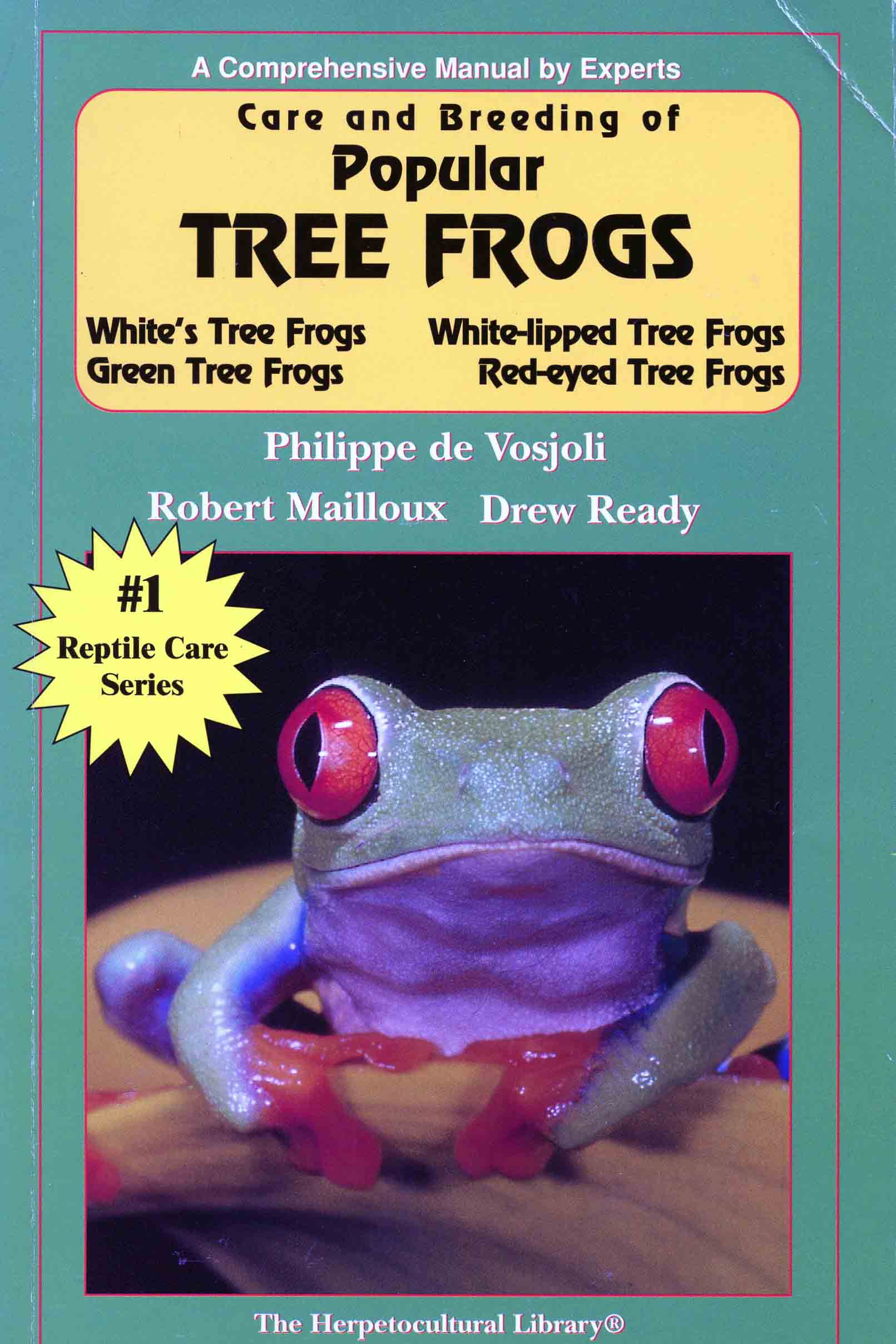 Image for Care and Breeding of Popular Tree Frogs: White's Tree Frogs, Green Tree Frogs, While-Lipped Tree Frogs, Red Eyed Tree Frogs,