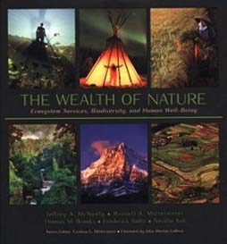 Image for The Wealth of Nature: Ecosystem Services, Biodiversity, and Human Well Being,