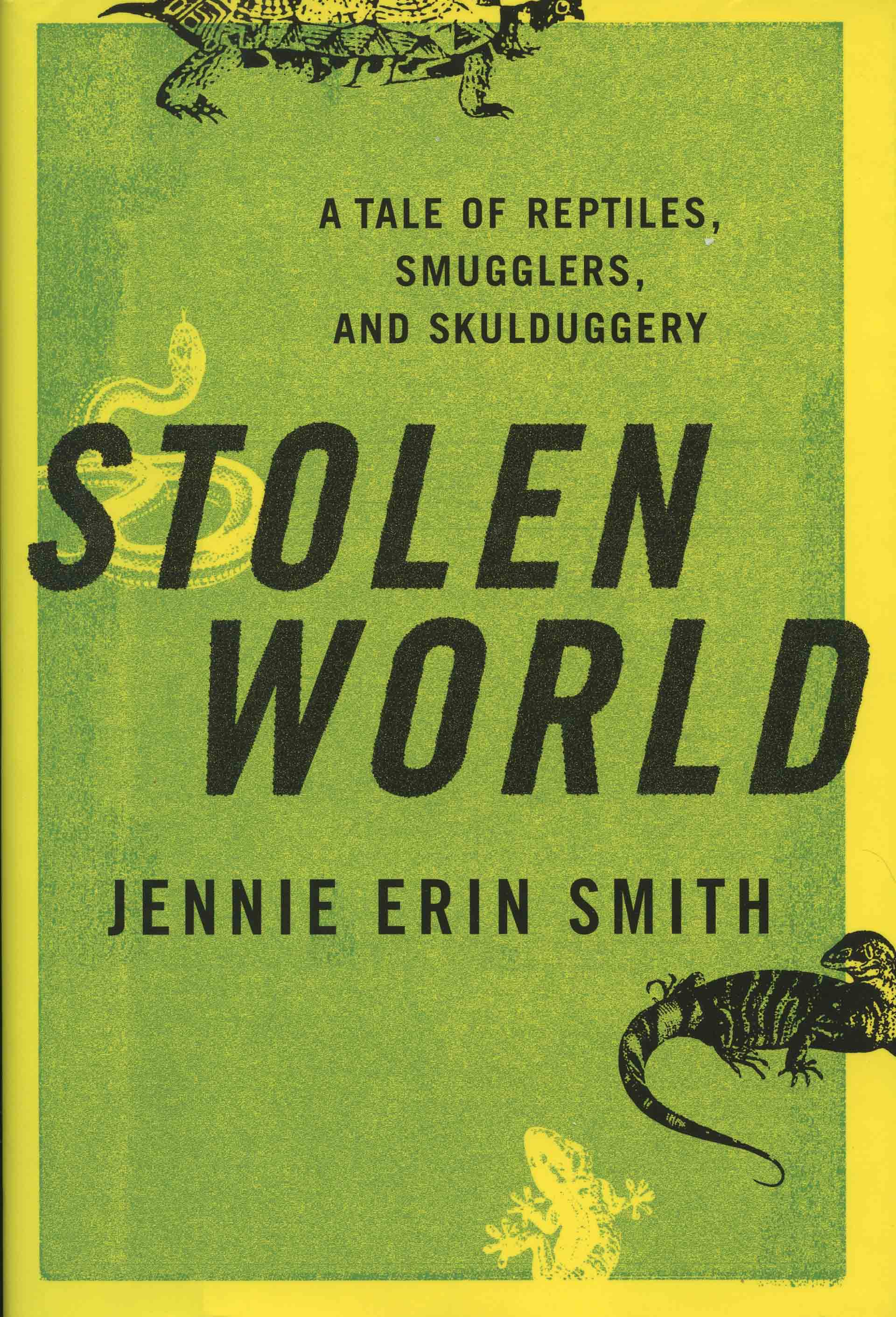 Image for Stolen World: A Tale of Reptiles, Smugglers, and Skulduggery,