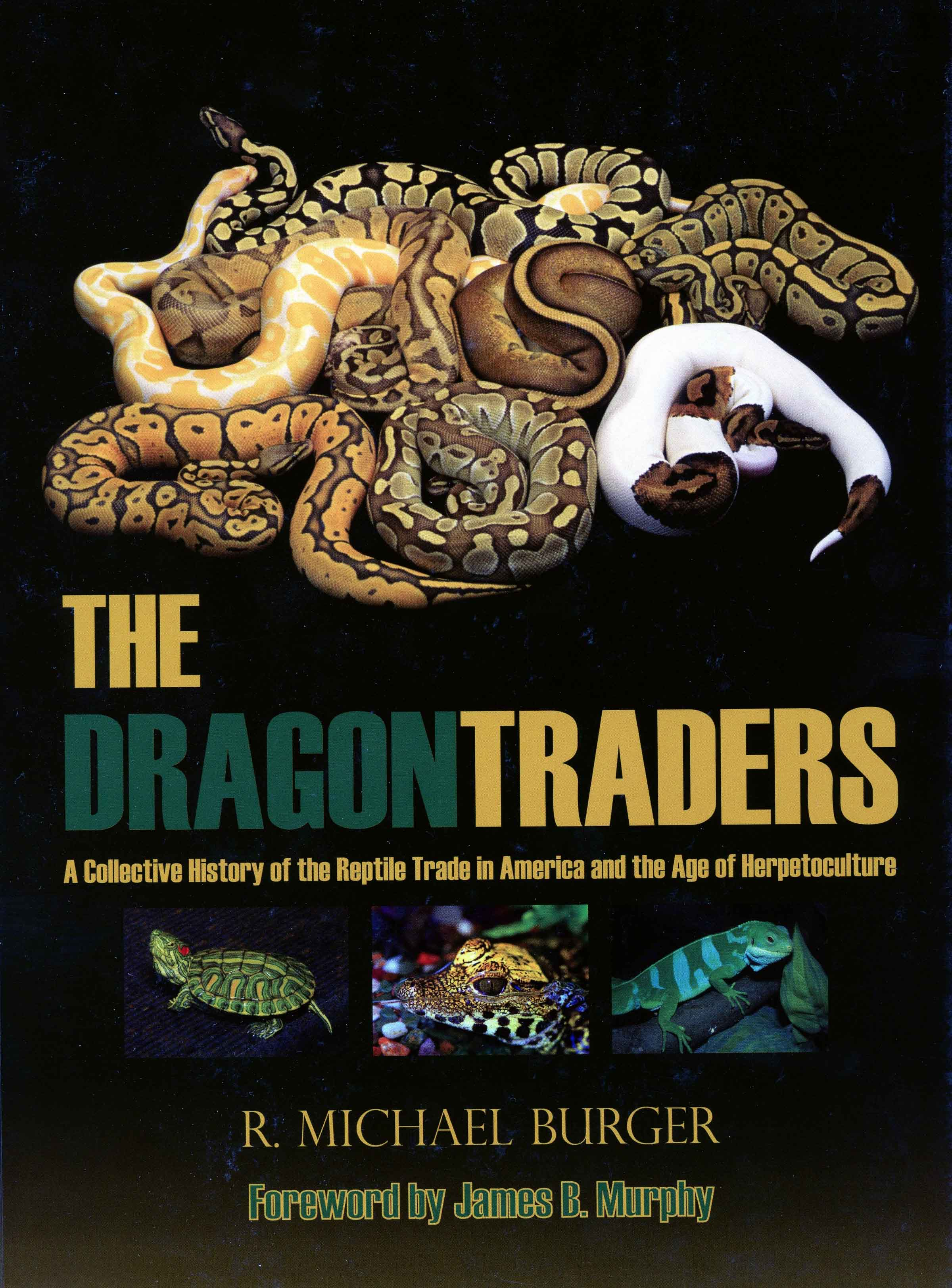 Image for The Dragon Traders: A Collective History of the Reptile Trade in America and the Age of Herpetoculture,