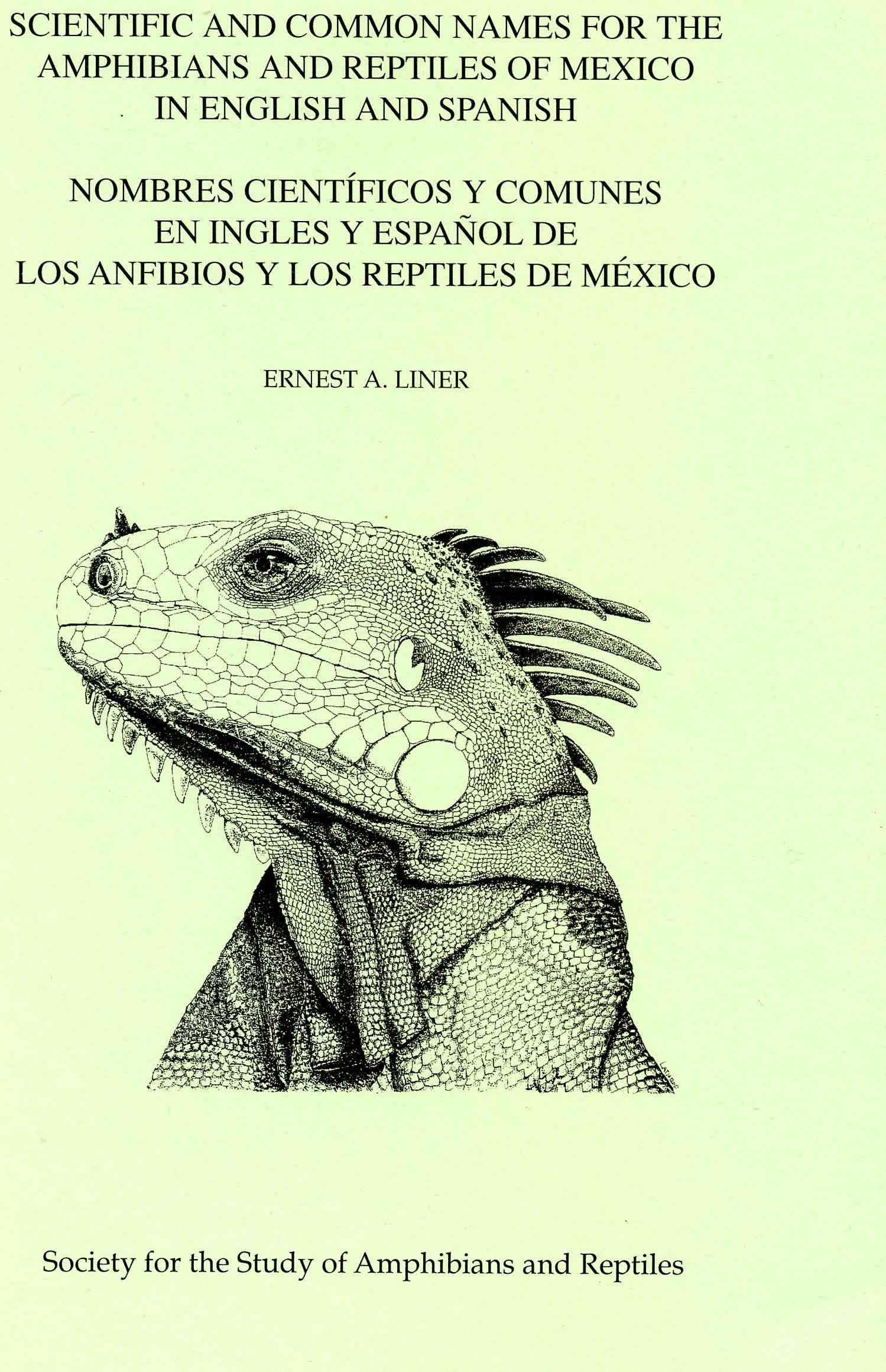 Image for Scientific and Common Names for the Amphibians and Reptiles of Mexico in English and Spanish / Nombres cientificos y Comunes en Ingles y Eapanol de los Anfibios y los Reptiles de Mexico.