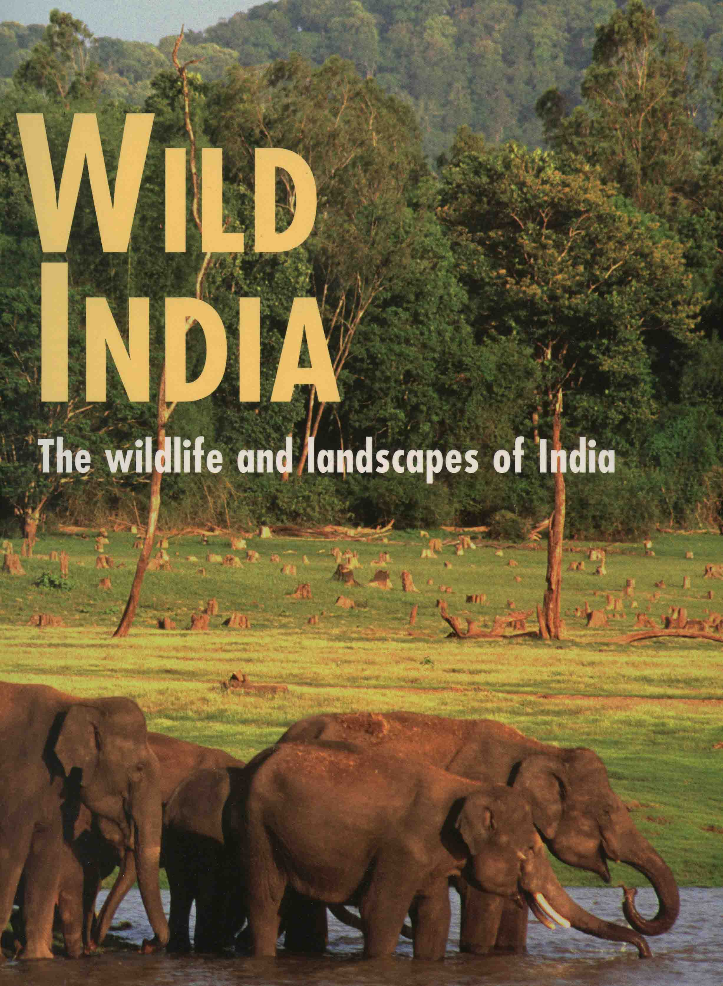 Image for Wild India: The Wildlife and Scenery of India and Nepal,